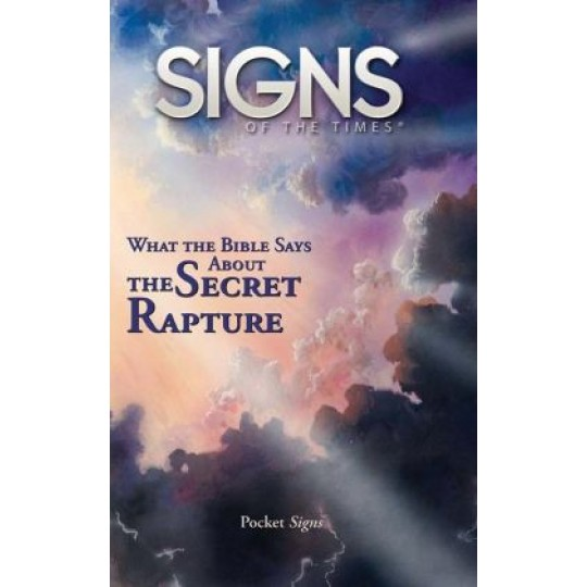 What the Bible Says About the Secret Rapture - Pocket Signs Tract - (Pkt 100)