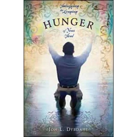 Hunger: Satisfying the longing of your soul