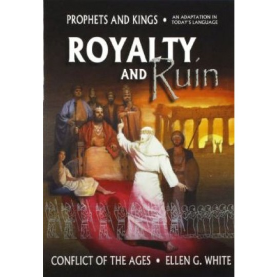 Royalty and Ruin (Prophets and Kings)