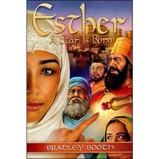 Esther A Star Is Born - Bradley Booth Bible Adventures