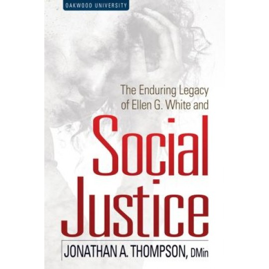 The Enduring Legacy of Ellen White and Social Justice