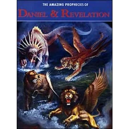 Amazing Prophecies of Daniel and Revelation