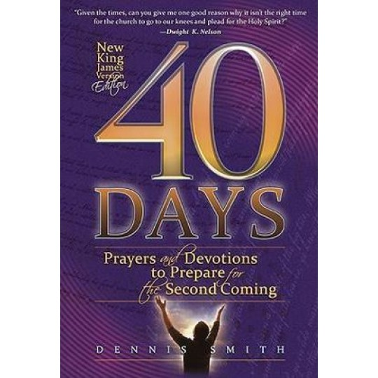 40 Days: Prayers and Devotions to Prepare for the Second Coming Book 1