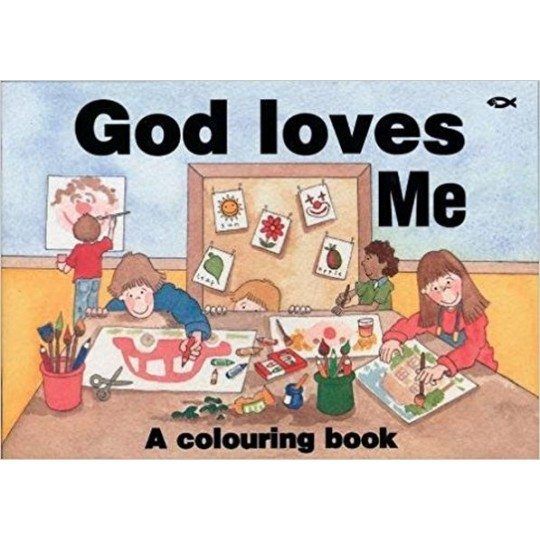 God Loves Me: A Colouring Book