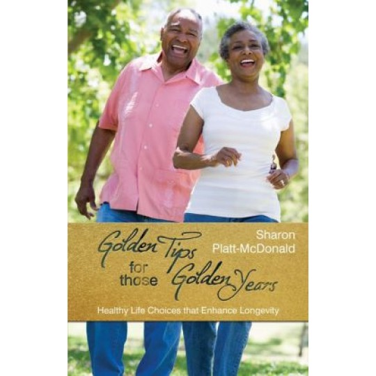 Golden Tips For Those Golden Years