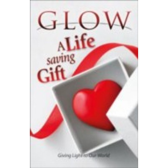 GLOW Tract - A Life Saving Gift (Pkt 100)